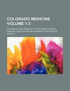 Colorado Medicine Volume 1-3