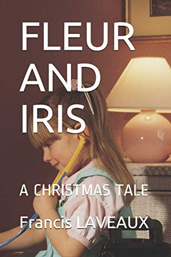 FLEUR AND IRIS: A CHRISTMAS TALE