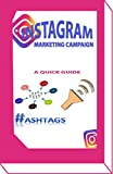 INSTAGRAM MARKETING CAMPAIGN: A QUICK GUIDE (English Edition)