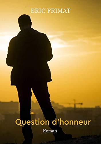 Question d honneur (French Edition)
