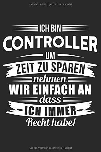 Ich Habe Immer Recht Controller: Notizbuch Planer Tagebuch Schreibheft Notizblock - Geschenk-Idee für Buchhalter, Controller, Informatiker, ... x 22.9 cm, 6