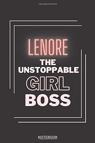 Lenore The Unstoppable Girl Boss: Personalized Name Journal for Lenore notebook |...