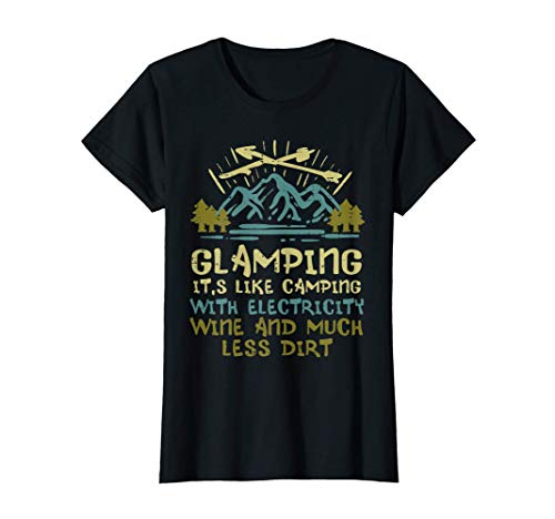 Mujer Glamping Camping With Electricity Wine Funny Camper Women Camiseta