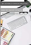 Die lächerlich einfache Anleitung zum iMac mit MacOS Catalina: Erste Schritte mit MacOS 10.15 für Mac - Scott La Counte