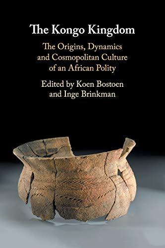 The Kongo Kingdom: The Origins, Dyn…