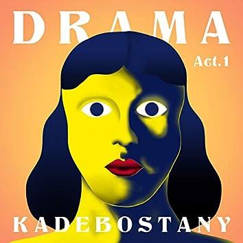 Drama - Act 1