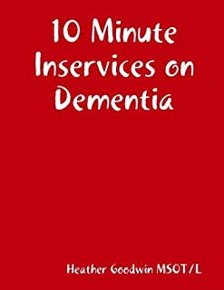 10 Minute Inservices on Dementia