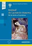 Manual de lactancia materna (incluye version digital): De la teoría a la práctica