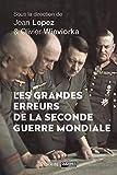 Les grandes erreurs de la Seconde Guerre mondiale