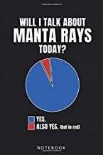 Will I Talk About MANTA RAYS Today?: Manta Ray Notebook and Journal - Funny Diagram Cover - Blank Dot Grid - Funny Manta R...