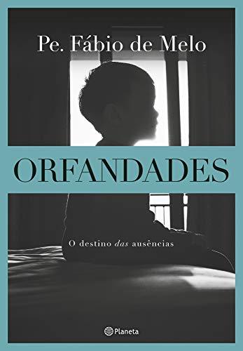 Orfandades: O destino das ausências - 2ª Edição