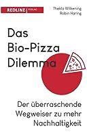 Das Bio-Pizza Dilemma: Der ueberraschende Wegweiser zu mehr Nachhaltigkeit