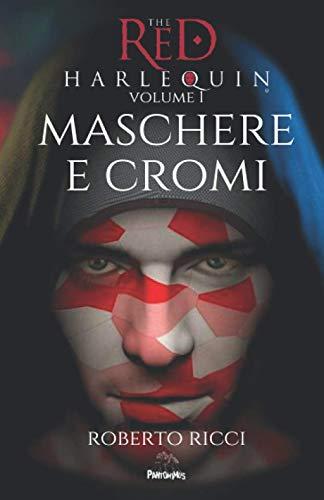 Maschere e Cromi (The Red Harlequin Volume 1)