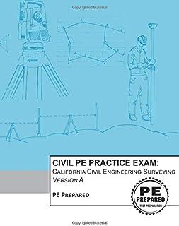 Civil PE Practice Exam: California Civil Engineering Surveying Version A