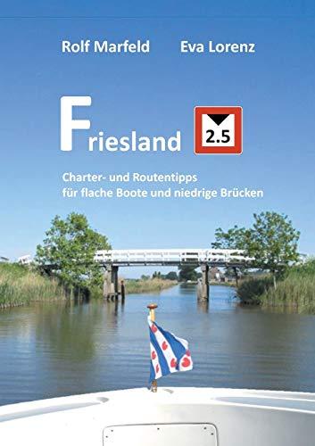 Friesland 2.5: Charter- und Routentipps für flache Boote und niedrige Brücken
