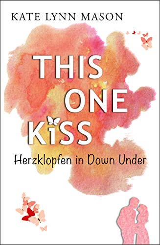 THIS ONE KISS: Herzklopfen in Down Under