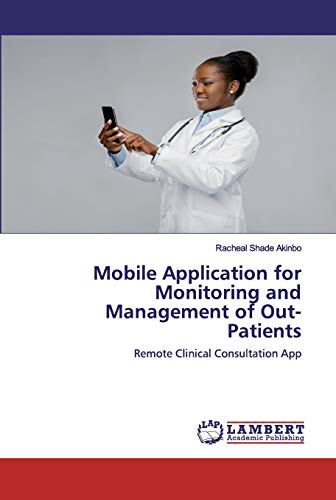 Mobile Application for Monitoring and Management of Out-Patients: Remote Clinical Consultation App