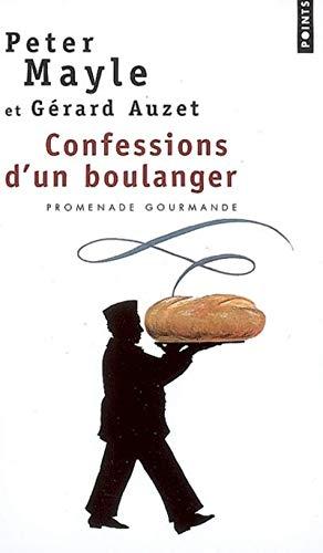 Confessions d'un boulanger. Promenade gourmande