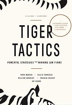 Tiger Tactics: Powerful Strategies for Winning Law Firms by [Jay Ruane, Ryan McKeen, Billie Tarascio, William Umansky, Theresa DeGray]