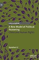 A New Model of Political Reasoning: China and Human Rights