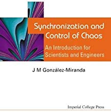 Synchronization And Control Of Chaos: An Introduction For Scientists And Engineers