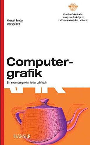 Computergrafik: Ein anwendungsorientiertes Lehrbuch