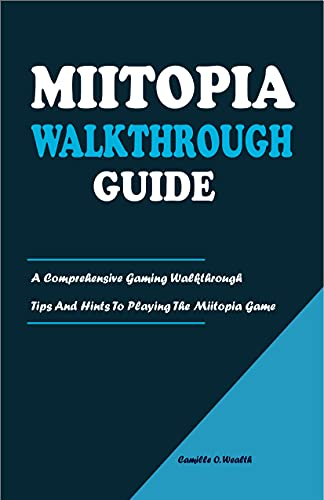 MIITOPIA WALKTHROUGH GUIDE: A Comprehensive Gaming Walkthrough Tips And Hints To Playing The Miitopia Game (English Edition)