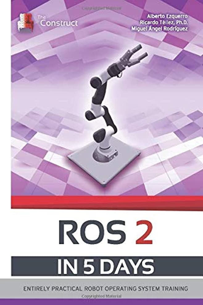 マイクロプロセッサ特定のまっすぐにするROS 2 IN 5 DAYS: Entirely Practical Robot Operating System Training (ROS in 5 days)