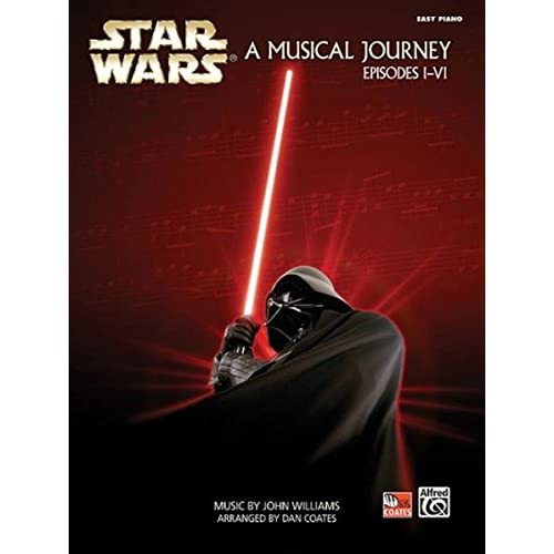 Star Wars -- A Musical Journey: Music from Episodes I - VI (Easy