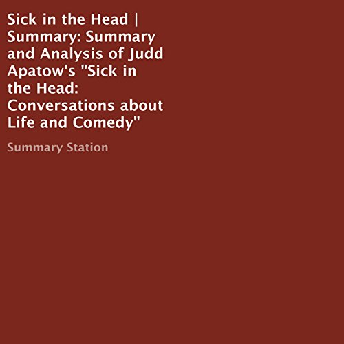 Summary and Analysis of Judd Apatow's 'Sick in the Head: Conversations About Life and Comedy' audiobook cover art