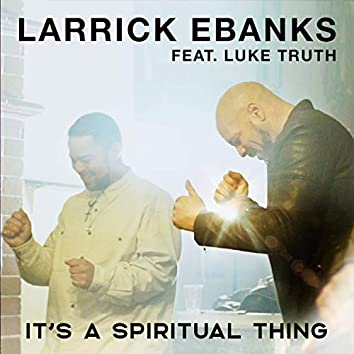 It's a Spiritual Thing