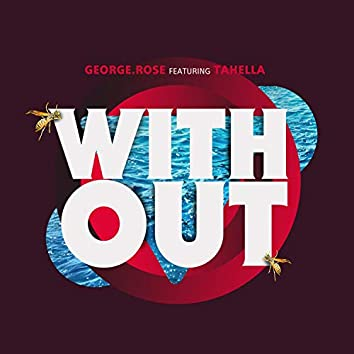 With Out (feat. Tahella)