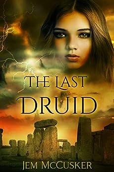 The Last Druid by [Jem McCusker]