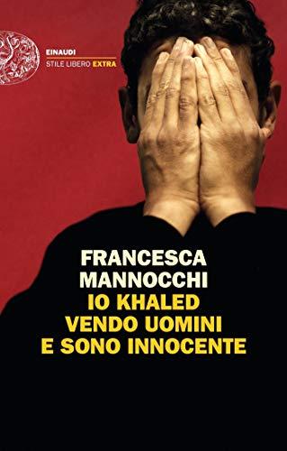 Io Khaled vendo uomini e sono innocente (Einaudi. Stile libero extra)