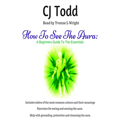 How to See the Aura: A Beginner's Guide to the Essentials audiobook cover art
