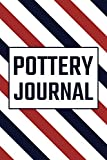 Pottery Journal: Guided Pottery Log Book for 100+ Projects to Record Your Ceramic Work - Equipment, Accessory and Gift for Potters and Pottery Lovers
