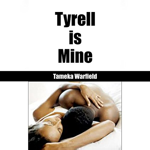 Tyrell Is Mine audiobook cover art