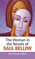 The Woman in the Novels of Saul Bellow