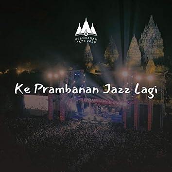Ke Prambanan Jazz Lagi