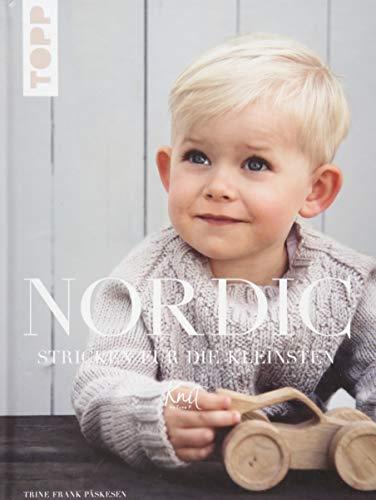 Nordic. Stricken für die Kleinsten: Skandinavisches Design für Kinder im Alter von 0-6 Jahren