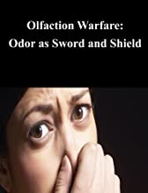 Olfaction Warfare: Odor as Sword and Shield