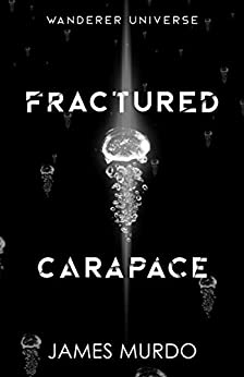 Fractured Carapace by [James Murdo]
