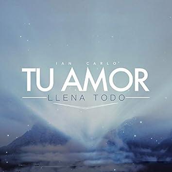 Tu Amor Llena Todo