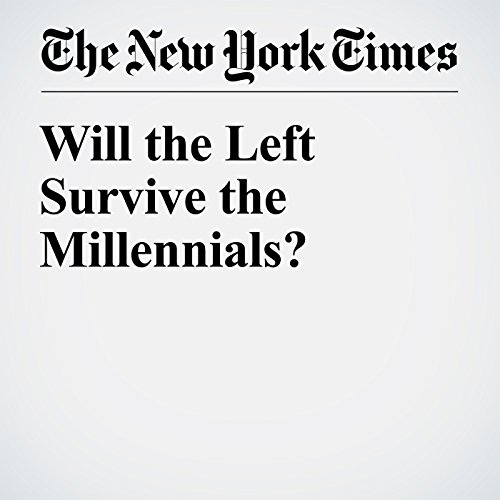 Will the Left Survive the Millennials? audiobook cover art