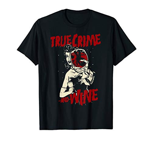 True Crime and Wine T-Shirt For True Crime Addicts