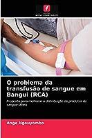 O problema da transfusão de sangue em Bangui (RCA)
