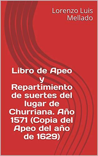 Libro de Apeo y Repartimiento de suertes del lugar de Churriana. Año 1571 (Copia del Apeo del año de 1629)