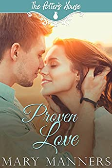 Proven Love (The Potter's House Books Book 19) by [Mary Manners, Potter's House Books]