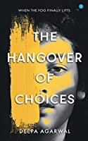 The Hangover of Choices