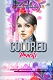 The Comprehensive Guide To Colored Pencils (English Edition)